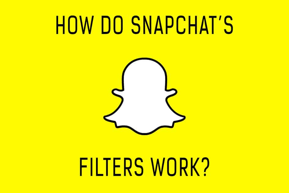 how-do-snapchats-filters-work